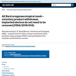 All Bard urogynaecological mesh – voluntary product withdrawal, implanted devices do not need to be removed (MDA/2019/014)