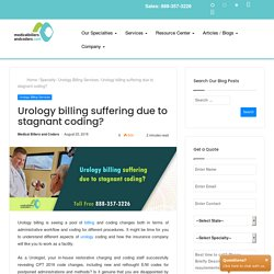 Urology billing suffering due to stagnant coding: Medical Billers and Coders