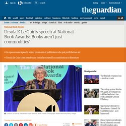 Ursula K Le Guin's speech at National Book Awards: 'Books aren't just commodities'