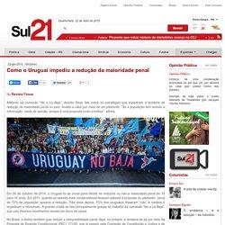 o o Uruguai impediu a redução da maioridade penal - Sul 21