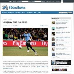 Uruguay que no ni no