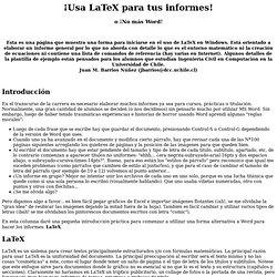 Usa LaTeX para tus informes! (o no más Word!)