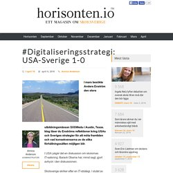 #Digitaliseringsstrategi: USA-Sverige 1-0