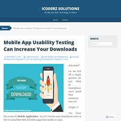 Mobile App Usability Testing Can Increase Your Downloads
