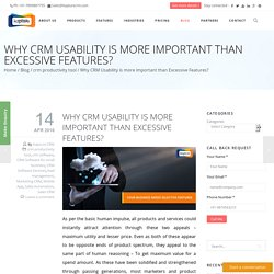 Why CRM Usability is more important than Excessive Features?