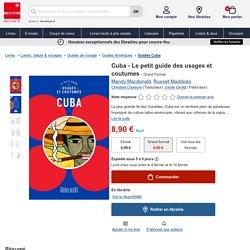 Cuba - Le petit guide des usages et coutumes de Mandy Macdonald
