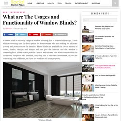 What are The Usages and Functionality of Window Blinds? - Social Market News