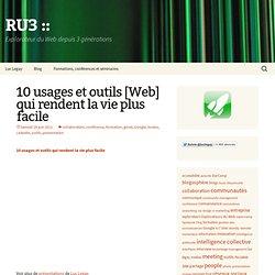 » 10 usages et outils [Web] qui rendent la vie plus facile RU3