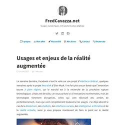 Usages et enjeux de la réalité augmentée – FredCavazza.net