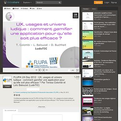 FLUPA UX-Day 2012 : UX, usages et univers ludique : comment gamifie...