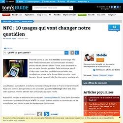 NFC : 10 usages qui vont changer notre quotidien : La NFC : à quoi ça sert ?