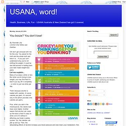 USANA, word!: You booze? You don't lose!
