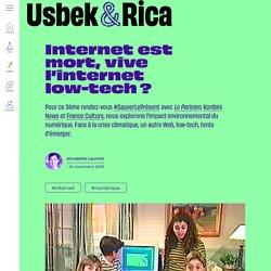 Usbek & Rica - Internet est mort, vive l'internet low-tech ?