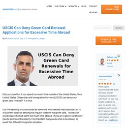 USCIS Can Deny Green Card Renewal for Excessive Time Abroad