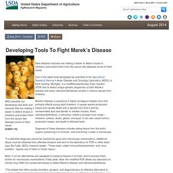 USDA - AOUT 2014 - Developing Tools To Fight Marek's Disease