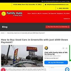 How to Buy Used Cars in Greenville with Just $500 Down Payment?