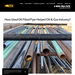 How Used Oil Filled Pipe Helped Oil & Gas Industry?