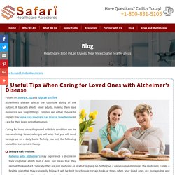 7 Useful Tips When Caring for Loved Ones with Alzheimer's Disease