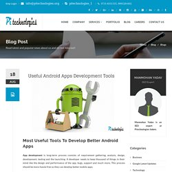 Most Useful Tools To Develop Better Android Apps