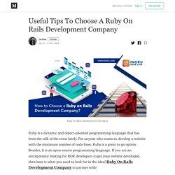 Useful Tips To Choose A Ruby On Rails Development Company