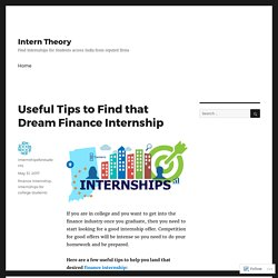 Useful Tips to Find that Dream Finance Internship