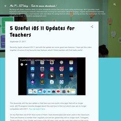 5 Useful iOS 11 Updates for Teachers