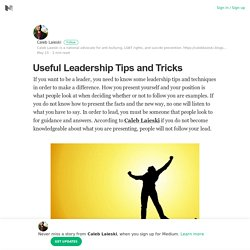 Useful Leadership Tips and Tricks – Caleb Laieski – Medium
