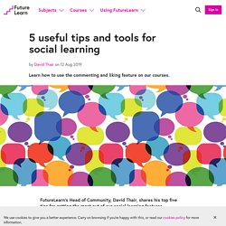 5 useful tips and tools for social learning - FutureLearn
