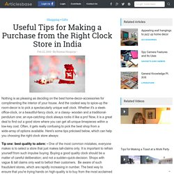 Useful Tips for Making a Purchase from the Right Clock Store in India
