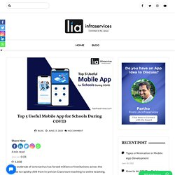 Top 5 Useful Mobile App for Schools During COVID - lia infraservices