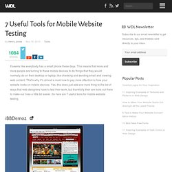 7 Useful Tools for Mobile Website Testing | Tools