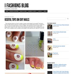 Useful tips on DIY nails
