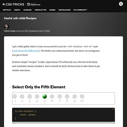 Useful :nth-child Recipes