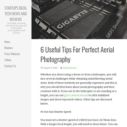 6 Useful Tips For Perfect Aerial Photography