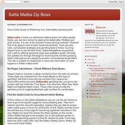 Satta Matka Dp Boss: Have Useful Guide for Perfecting Your Satta Matka Gambling Skill