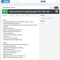 Useful phrases for speaking paper FCE, CAE, CPE - Sciaga.pl