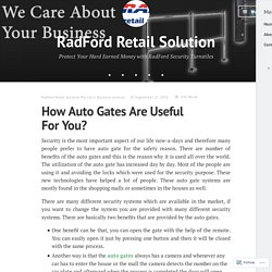 How Auto Gates Are Useful For You? – RadFord Retail Solution