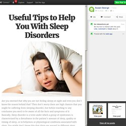 Useful Tips to Help You With Sleep Disorders