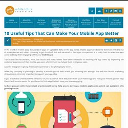 10 Useful Tips That Can Make Your Mobile App Better