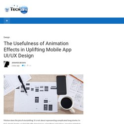 The Usefulness of Animation Effects in Uplifting Mobile App UI/UX Design - TechSling Weblog