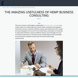The amazing usefulness of Hemp business consulting - ExecHero