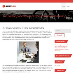 The amazing usefulness of Hemp business consulting