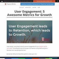 5 User Engagement Metrics: What are DAU, WAU, MAU ratios, and D1, D30?