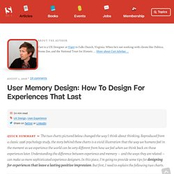 User Memory Design: How To Design For Experiences That Last
