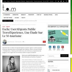 Exclu: UserADgents publie TravelXperience, une étude sur le m-tourisme