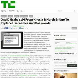 OneID Grabs $7M From Khosla & North Bridge To Replace Usernames And Passwords