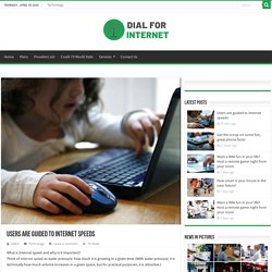 Users are guided to Internet speeds - Dial For Internet