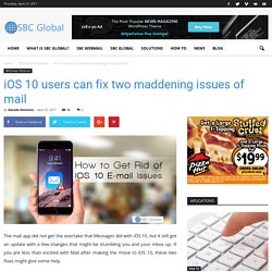 iOS 10 users can fix two maddening issues of mail