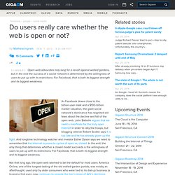 Do users really care whether the web is open or not?