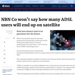 NBN Co won't say how many ADSL users will end up on satellite - Telco/ISP - iTnews